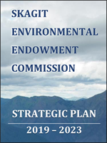 Skagit Environmental Endowment Commission Strategic Plan 2019-2023